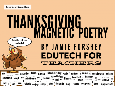 Edutech for Teachers  » Blog Archive   » Tech It Up with Thanksgiving Magnetic Poetry