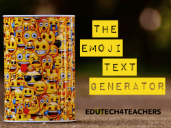 Edutech for Teachers » Blog Archive » The Emoji Text Generator: Say